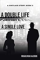 A Double Life, A Single Love, A Sinclair Story