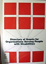 Directory of Grants for Organizations Serving People With Disabilities: A Reference Directory Identifying Grants Available to Nonprofit Organizations (2000-09-03)
