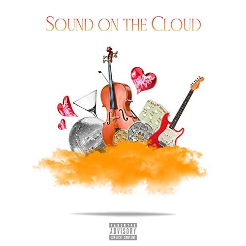 Sound on the cloud [Explicit]