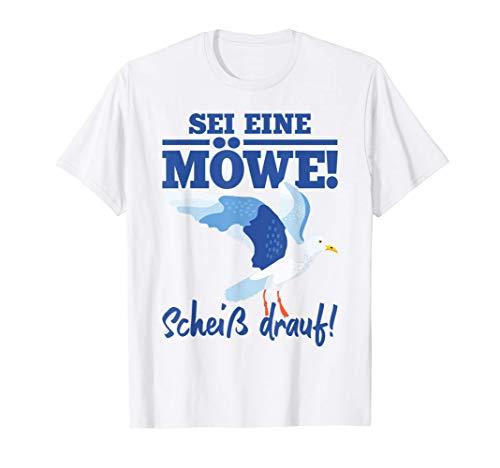 Ostsee Sei Eine Möwe Scheiß Drauf Moin Urlaub Küste Norden T-Shirt