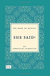 She Said!: The Book of Quotes