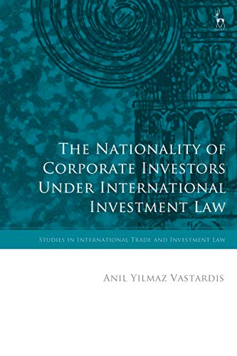 The Nationality of Corporate Investors under International Investment Law (Studies in International Trade and Investment Law) (English Edition)