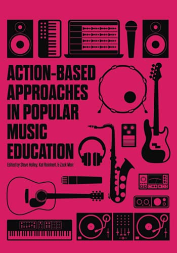 Compare Textbook Prices for Action-based Approaches in Popular Music Education  ISBN 9781733970723 by Holley, Steve,Reinhert, Kat,Moir, Zack