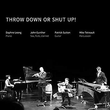 Throw Down or Shut Up!