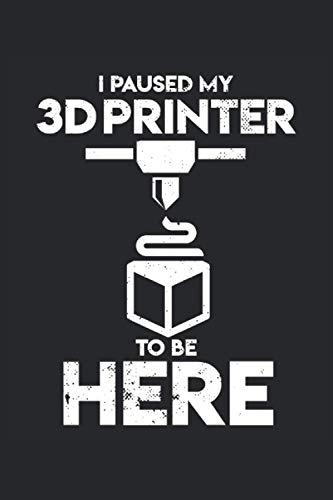 Notebook: impresión 3D, impresora 3D, fabricación aditiva: 120 páginas rayadas: cuaderno, cuaderno de bocetos, diario, lista de tareas pendientes, ... para planificar, organizar y tomar notas.