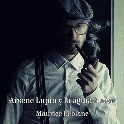 Diseño de la portada del título Arsène Lupin y la aguja hueca