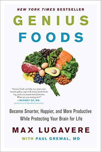 Genius Foods: Become Smarter, Happier, and More Productive While Protecting Your Brain for Life (Genius Living, 1)