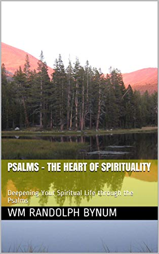 Psalms - The Heart of Spirituality: Deepening Your Spiritual Life through the Psalms (English Edition)