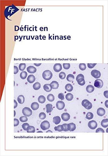 Couverture du livre Fast Facts: Déficit en pyruvate kinase: Sensibilisation à cette maladie génétique rare