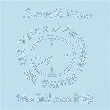Feiern die Freude around the Uhr (Sven Kuhlmann Remix)