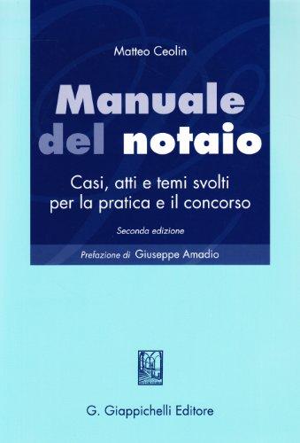 Manuale del notaio. Casi, atti e temi svolti per la pratica e il concorso