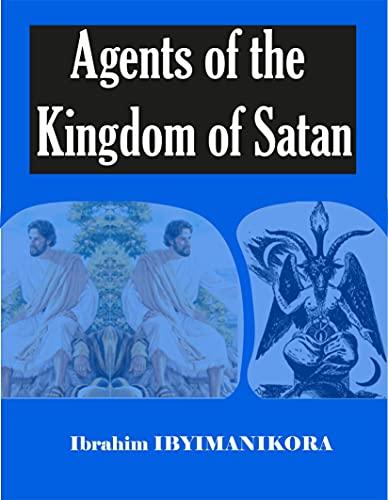 Agents of The Kingdom of Satan (English Edition)