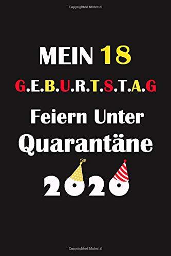 Mein 18 Geburtstag Feiern Unter Quarantäne: lustig Geschenk Tagebuch während Quarantäne / Geburtstag Notizbuch für Mädchen und Jungen für Sie und Ihn ... in, 120 Seiten / geburtstagskarte 18 jahre
