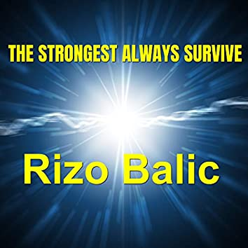 The Strongest Always Survive