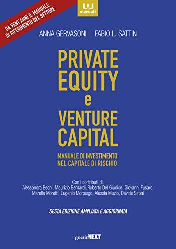 Private equity e venture capital. Manuale di investimento nel capitale di rischio. Ediz. ampliata