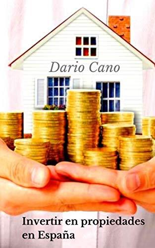 Invertir en propiedades en España eBook: Cano, Dario: Amazon.es: Tienda Kindle