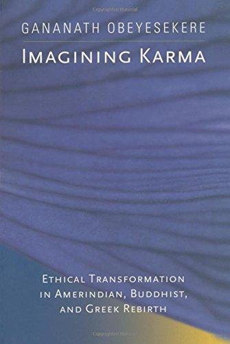 Imagining Karma: Ethical Transformation in Amerindian, Buddhist, and Greek Rebirth