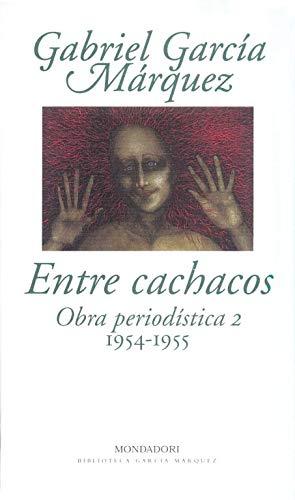 Entre cachacos: Obra periodística, 2 (1954-1955) (Biblioteca García Márquez)