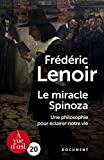 Le miracle Spinoza - Une philosophie pour éclairer notre vie - A Vue d'Oeil - 04/06/2018