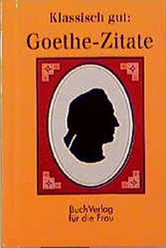 Klassisch gut: Goethe-Zitate (Minibibliothek)
