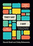 They Say / I Say: The Moves That Matter in Academic Writing, with 2016 MLA Update (Third Edition)