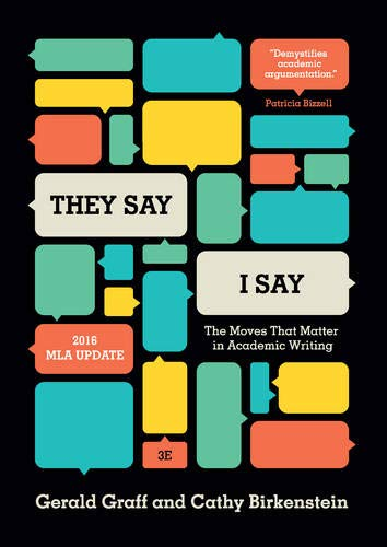 'They Say / I Say': The Moves That Matter in Academic Writing, with 2016 MLA Update