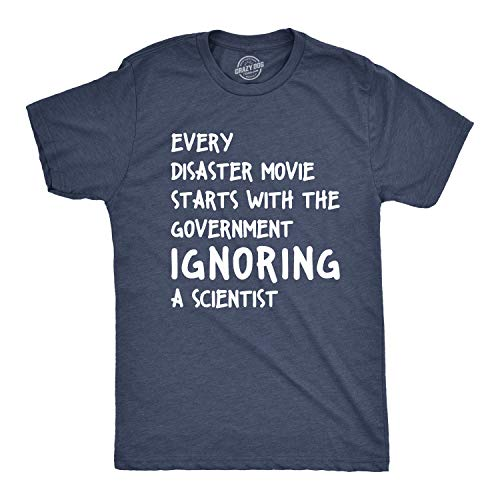 Mens Every Disaster Movie Starts with Government Ignoring Science Funny T Shirt (Heather Navy) - L