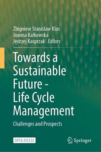Towards a Sustainable Future - Life Cycle Management: Challenges and Prospects