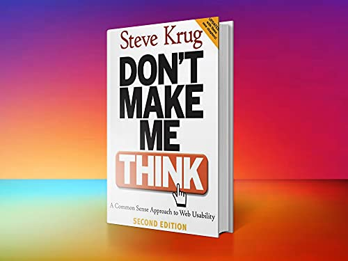 Don't Make Me Think: A Common Sense Approach to Web Usability, 2nd Edition (English Edition)