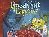 BY Nickelodeon ( Author ) [{ Spongebob Squarepants: Goodnight Lagoon By Nickelodeon ( Author ) Oct - 01- 2014 ( Hardcover ) } ]
