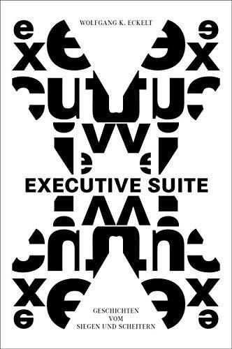 Executive Suite: Geschichten vom Siegen und Scheitern