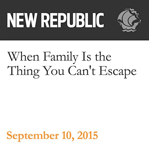 When Family Is the Thing You Can't Escape audiobook cover art