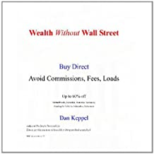 Wealth Without Wall Street: Buy Direct -- Avoid the Commissions, Fees, Loads