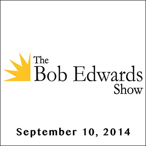 The Bob Edwards Show, Diane Rehm, September 10, 2014 audiobook cover art