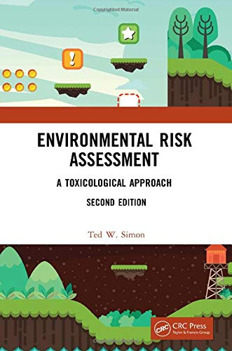 Compare Textbook Prices for Environmental Risk Assessment: A Toxicological Approach 2 Edition ISBN 9780367250973 by Simon, Ted W.