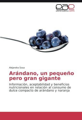 Arándano, un pequeño pero gran gigante: Información, aceptabilidad y beneficios nutricionales en relación al consumo de dulce compacto de arándano y naranja