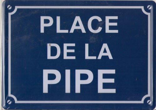 Plaque Metal Serigraphiée 15x21cm Place de la Pipe