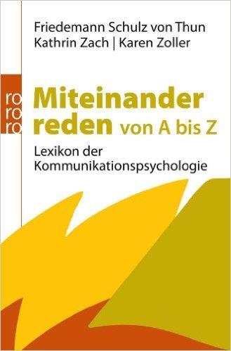 Miteinander reden von A bis Z: Lexikon der Kommunikationspsychologie ( 2. Mai 2012 )
