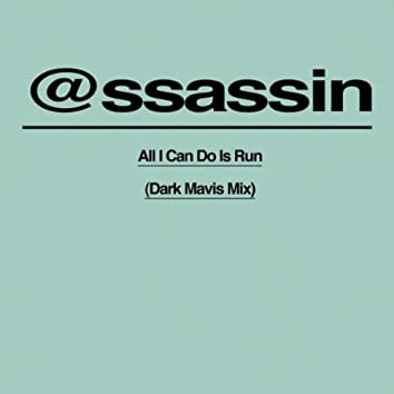 All I Can Do is Run (Dark Mavis Mix)