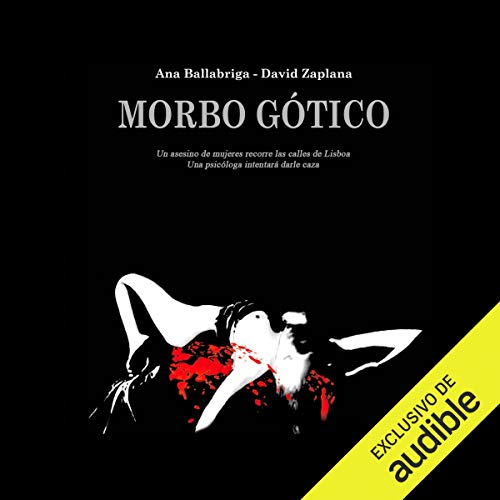 Morbo Gótico [Morbid Gothic]                   By:                                                                                                                                 David Zaplana,                                                                                        Ana Ballabriga                               Narrated by:                                                                                                                                 Pili Paneque                      Length: 11 hrs and 9 mins     Not rated yet     Overall 0.0