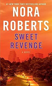 Sweet Revenge: A Novel by [Nora Roberts]