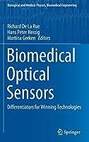 Biomedical Optical Sensors: Differentiators for Winning Technologies (Biological and Medical Physics, Biomedical Engineering)