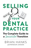 Selling Your Dental Practice: The Complete Guide to a Successful Transition