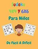 Sudoku 4X4 y 6X6 Para Niños De Fácil A Difícil: Sudoku para niños de 6 a 10 años 240 rompecabezas de Sudoku