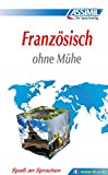 ASSiMiL Selbstlernkurs für Deutsche: Assimil Französisch ohne Mühe; Assimil Francais, Lehrbuch: Lehrbuch (Niveau A1 - B2). 113 Lektionen, 230 Übungen + Lösungen (SANS PEINE)