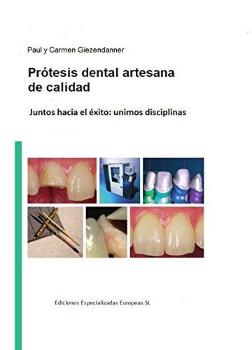 Prótesis dental artesanal de calidad: Juntos hacía el éxito: unimos disciplinas