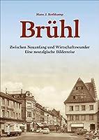 Bruehl: Zwischen Neuanfang und Wirtschaftswunder. Eine nostalgische Bilderreise