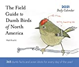 Dumb Birds of North America 2021 Daily Calendar: (One Page a Day Calendar of Funny Bird Facts, Humor Daily Calendar about Birds with Bird Artwork)