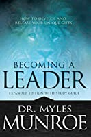 Becoming a Leader: How to Develop and Release Your Unique Gifts: With Study Guide