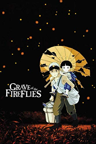 Grave of the Fireflies: Japanese Anime Notebook, 6 x 9- 100 Blank Pages - Anime Journal, Otaku Gift Notebook, Journal College Diary, Gift For Boys, Girls, Artists & Adults